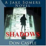 Shadows: A Jake Somers Novel | Don Castle