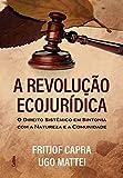capa de A Revolução Ecojurídica: O Direito Sistêmico em Sintonia com a Natureza e a Comunidade
