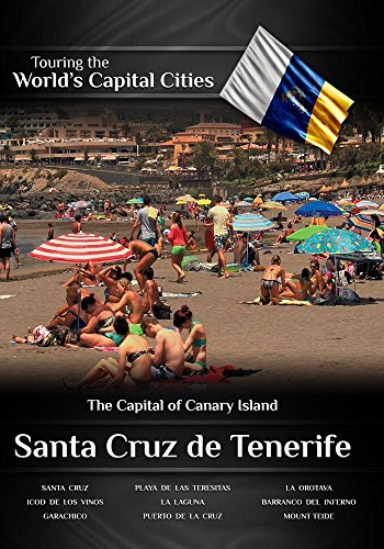 Santa Island - Touring the World's Capital Cities Santa Cruz de Tenerife: The Capital of Canary Island