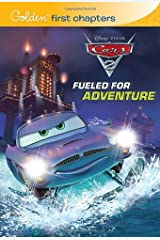 Fueled for Adventure (Disney/Pixar Cars 2) (Golden First Chapters) Paperback