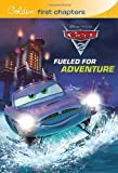Fueled for Adventure (Disney/Pixar Cars 2) (Golden First Chapters)