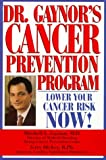 img - for Dr. Gaynor's Cancer Prevention Program: Lower Your Cancer Risk Now! by Mitchell L. Gaynor (2000-02-06) book / textbook / text book
