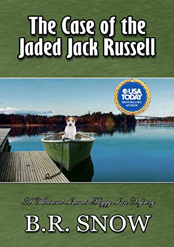 (The Case of the Jaded Jack Russell (The Thousand Islands Doggy Inn Mysteries Book 10))