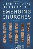 Listening to the Beliefs of Emerging Churches, Robert Webber, 0310271355