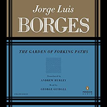 The Garden Of Forking Paths Audible Audio Edition Jorge Luis Borges George