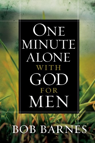 One Minute Alone with God for Men (15 Minutes Alone With God Barnes)