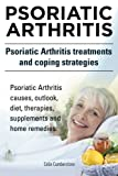 Psoriatic Arthritis. Psoriatic Arthritis treatments and coping strategies. Psoriatic Arthritis causes, outlook, diet, therapies, supplements and home remedies.