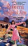 Rebecca of Sunnybrook Farm, Kate Douglas Smith Wiggin, 0812565908