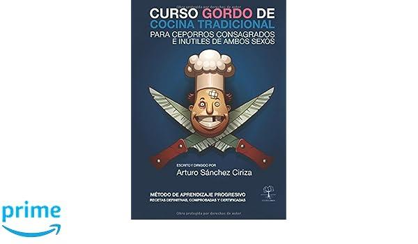 Curso gordo de cocina tradicional: Para ceporros consagrados ...
