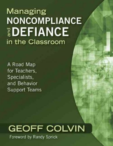 Managing Noncompliance and Defiance in the Classroom: A Road Map for Teachers, S