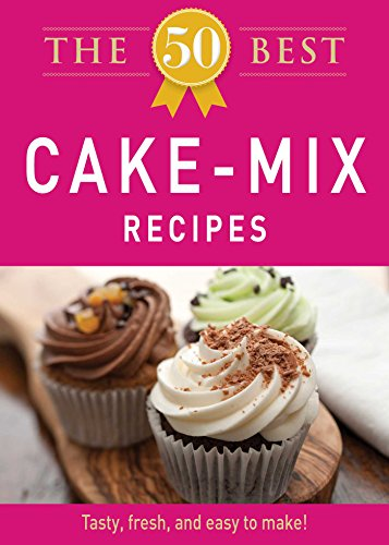 The 50 Best Cake Mix Recipes: Tasty, fresh, and easy to make!