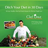 Ditch Your Diet in 30 Days, Dave Fouts and Vicki Bovee, 1934727210