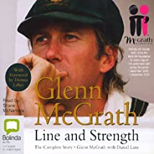 Glenn McGrath: Line and Strength Audiobook by Glenn McGrath, Daniel Lane Narrated by Shane McNamara