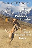 Pukka's Promise: The Quest for Longer-Lived Dogs by Kerasote, Ted (2013) Hardcover