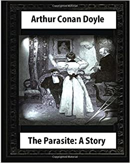 Image result for the parasite:a story by arthur conan doyle