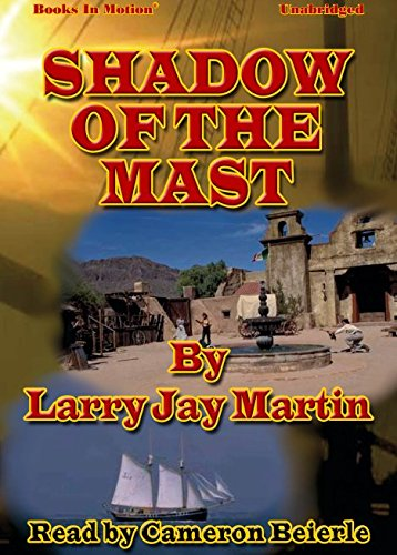 Download Shadow of the Mast by Larry Jay Martin from Books In Motion.com PDF