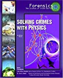Solving Crimes with Physics, William Hunter, 1422200361