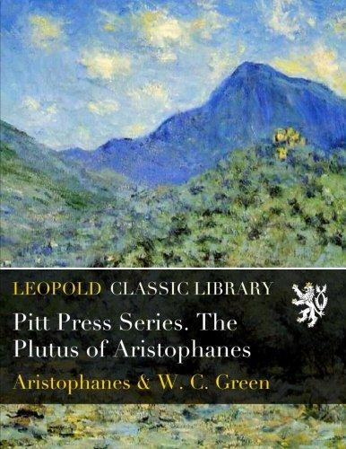 Pitt Press Series. The Plutus of Aristophanes