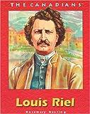Louis Riel, Rosemary Neering, 1550414658