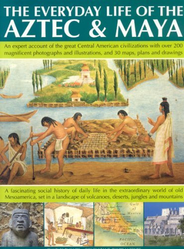 Download By Charles Phillips The Everyday Life of Aztec & Maya: The Story Of The Great Central American Civilizations With Over 3 [Paperback] ebook