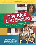 img - for The Kids Left Behind: Catching Up the Underachieving Children of Poverty by Robert D. Barr (2010-06-22) book / textbook / text book