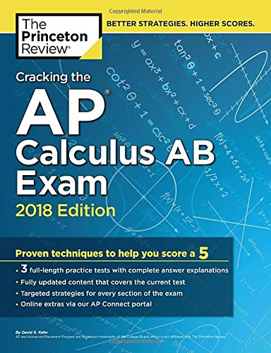 Cracking the AP Calculus AB Exam, 2018 Edition: Proven Techniques to Help You Score a 5 (College Test Preparation) cover