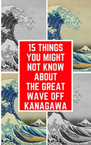 15 things you might know about great wave off kanagawa katsushika