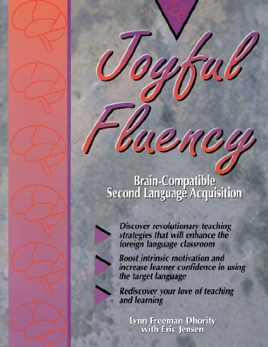 Joyful Fluency: Brain-Compatible Second Language Acquisition by Corwin