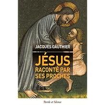 JÉSUS RACONTÉ PAR SES PROCHES