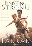 Finishing Strong: Going the Distance for Your Family by Steve Farrar (2000-10-09)