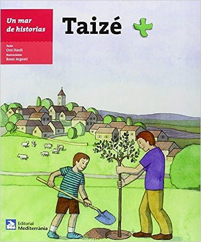 Descarga gratuita de libros en línea. Taizé (Un mar de historias) Castellano ePub 849979310X
