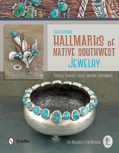 Reassessing Hallmarks of Native Southwest Jewelry: Artists, Traders, Guilds, and the Government [Pat Messier - Kim Messier] (Tapa Dura)