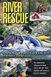 Search : River Rescue: A Manual for Whitewater Safety, 4th Ed.