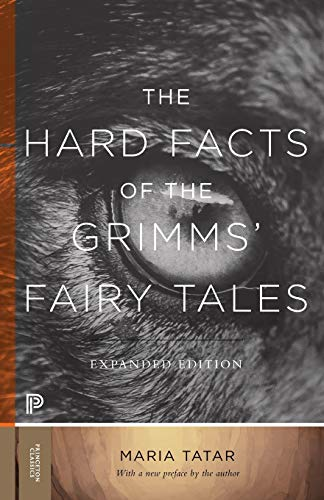 The Hard Facts of the Grimms' Fairy Tales: Expanded Edition (The Hard Facts Of The Grimms Fairy Tales)