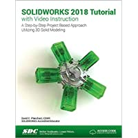 SOLIDWORKS 2018 Tutorial with Video Instruction