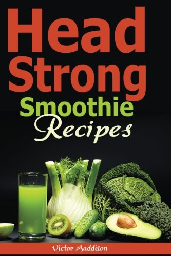 head-strong-smoothie-recipes-50-brain-healthy-smoothie-recipes-to-help-you-boost-your-brain-energy