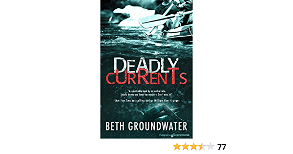Ebook Deadly Currents An Rm Outdoor Adventures Mystery 1 By Beth Groundwater