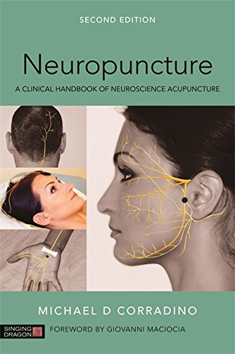 Neuropuncture: A Clinical Handbook of Neuroscience Acupuncture, Second Edition