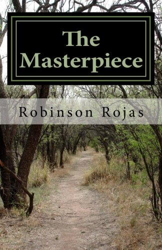 Book: The Masterpiece - The Beginning of a Journey by Robinson Rojas