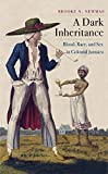 "Brooke Newman, ""A Dark Inheritance: Blood, Race, and Sex in Colonial Jamaica"" (Yale UP, 2018)"
