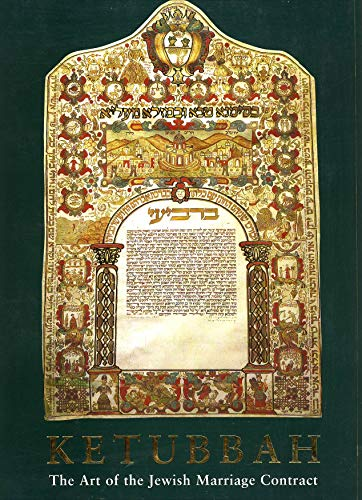 Mazal tov: Illuminated Jewish marriage contracts from the Israel Museum collection (Catalogue) Shalom Sabar
