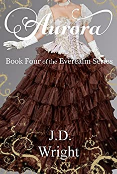 Aurora: Book Four of the Everealm Series by [Wright, J.D.]