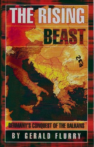 The Rising Beast - Germany's Conquest of the Balkans pdf epub