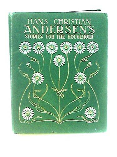 Hans Christian Andersen Stories for the Household
