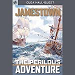 Sterling Point Books: Jamestown: The Perilous Adventure | Olga Hall Quest