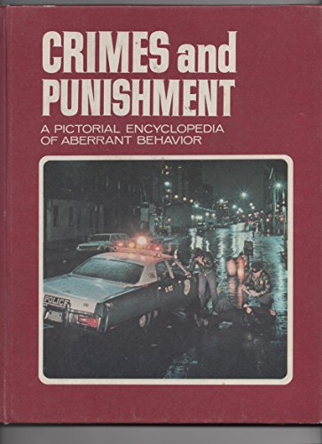 CRIMES AND PUNISHMENT A Pictorial Encyclopedia of Aberrant Behavior (Volumes 1, 2 and 3)