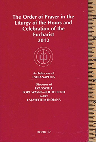 The Order of Prayer in the Liturgy of the Hours and Celebration of the Eucharist 2012