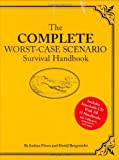 The Complete Worst-Case Scenario Survival Handbook, Joshua Piven and David Borgenicht, 0811861368