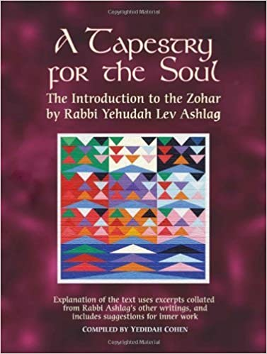 Book A Tapestry for the Soul: The Introduction to the Zohar by Rabbi Yehudah Lev Ashlag (2010)