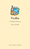 Vodka: A Global History (Edible)